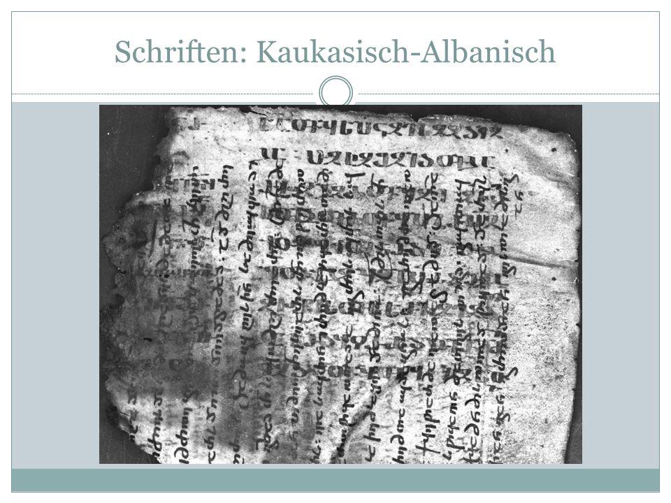 Schriften: Kaukasisch-Albanisch