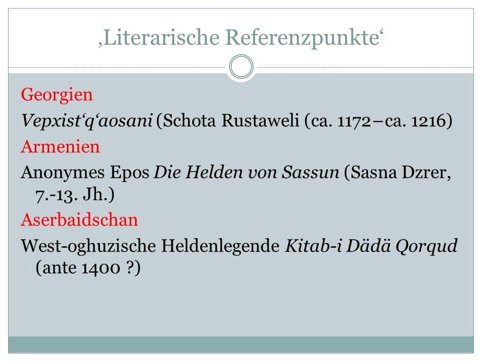 Literarische Referenzpunkte Georgien Vepxistqaosani (Schota Rustaweli (ca.