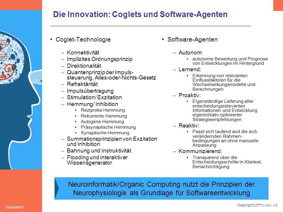 Copyright SOFTMARK AG Schaubild 7 Software-Agenten – Autonom: autonome Bewertung und Prognose von Entwicklungen im Hintergrund – Lernend: Erkennung vo