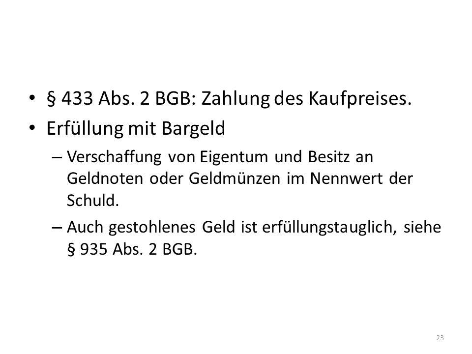 § 433 Abs.2 BGB: Zahlung des Kaufpreises.
