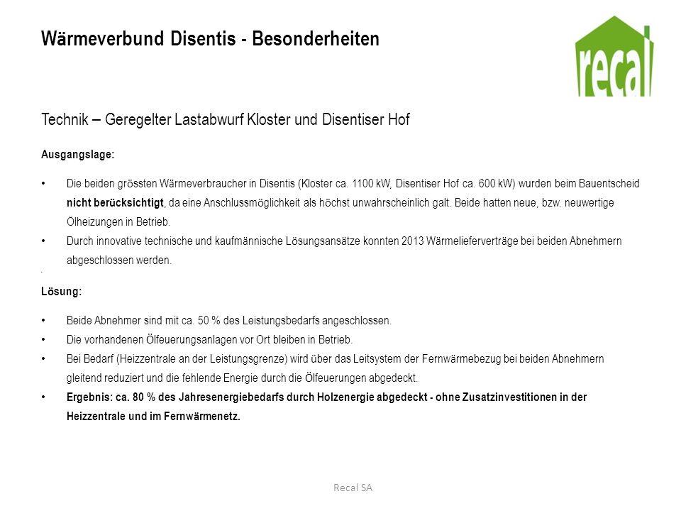 W ä rmeverbund Disentis - Besonderheiten Technik – Geregelter Lastabwurf Kloster und Disentiser Hof Recal SA
