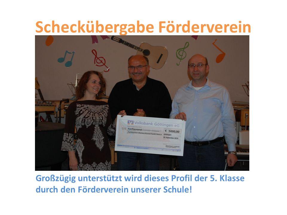 Scheckübergabe Förderverein Großzügig unterstützt wird dieses Profil der 5. Klasse durch den Förderverein unserer Schule!