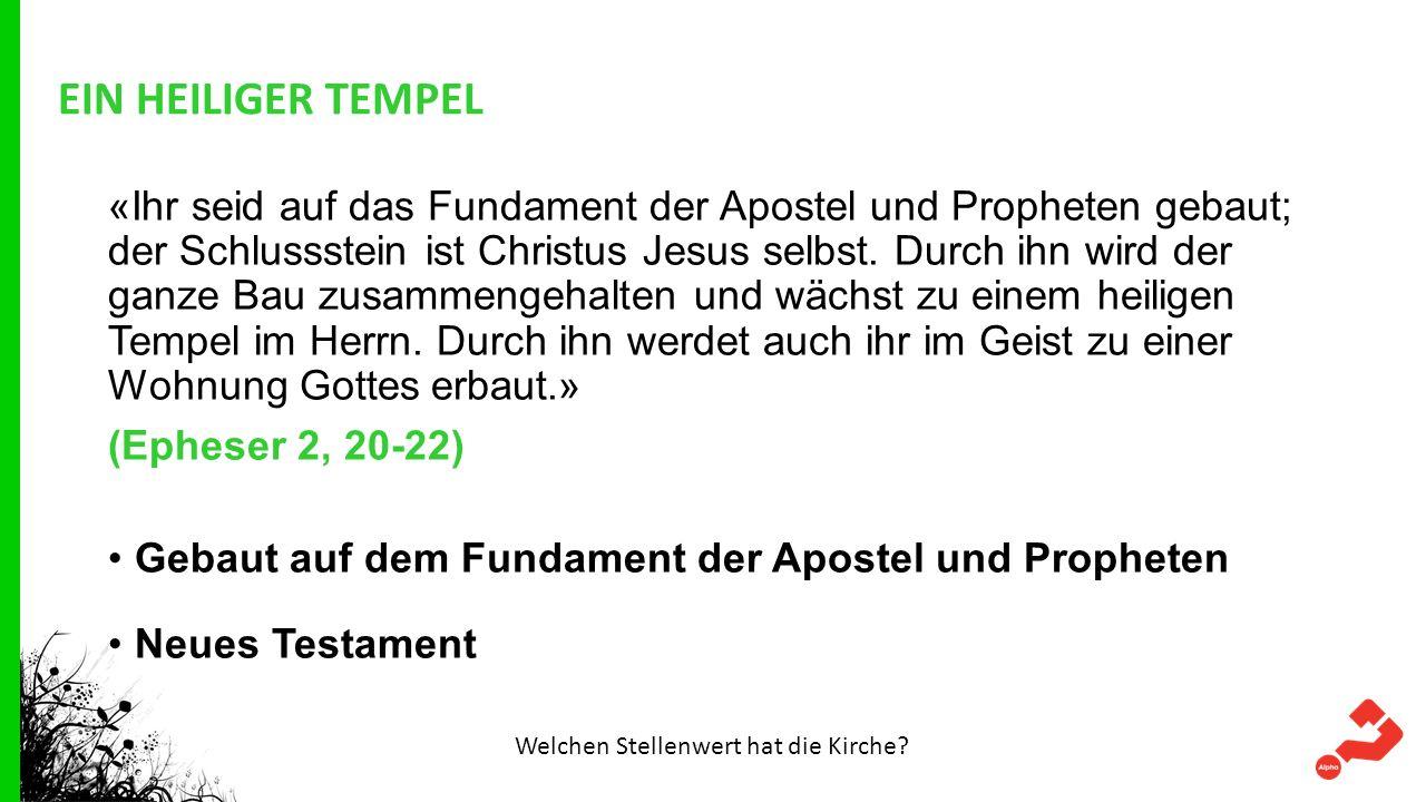EIN HEILIGER TEMPEL Jesus Christus als Eckstein Durch ihn wird der ganze Bau zusammengehalten Welchen Stellenwert hat die Kirche?