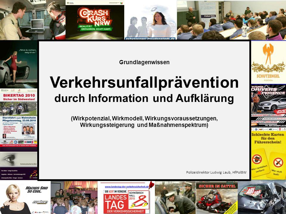 1 Grundlagenwissen Verkehrsunfallprävention (Wirkpotenzial, Wirkungsrichtung, Wirkungsvoraussetzungen, Wirkungssteigerung und Maßnahmenspektrum) Poliz