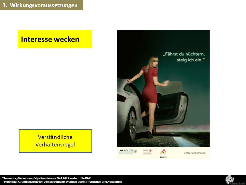 Verständliche Verhaltensregel Interesse wecken 13 Thementag Verkehrsunfallprävention am 30.4.2013 an der HfPolBW Teilbeitrag: Grundlagenwissen Verkehr