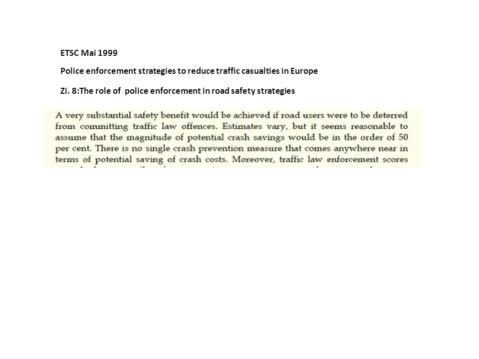 ETSC Mai 1999 Police enforcement strategies to reduce traffic casualties in Europe Zi. 8:The role of police enforcement in road safety strategies