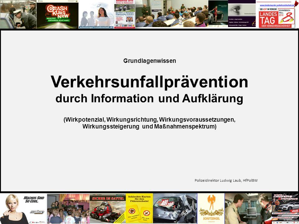 28 Grundlagenwissen Verkehrsunfallprävention durch Information und Aufklärung (Wirkpotenzial, Wirkungsrichtung, Wirkungsvoraussetzungen, Wirkungssteig