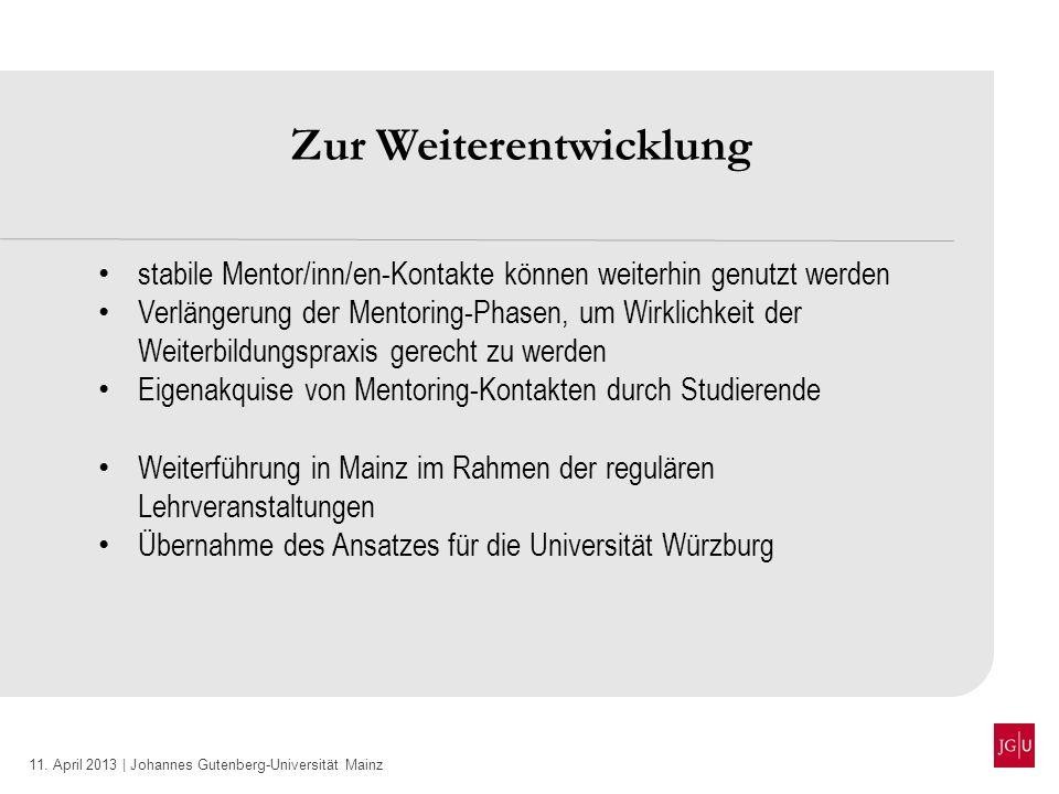 11. April 2013 | Johannes Gutenberg-Universität Mainz Zur Weiterentwicklung stabile Mentor/inn/en-Kontakte können weiterhin genutzt werden Verlängerun