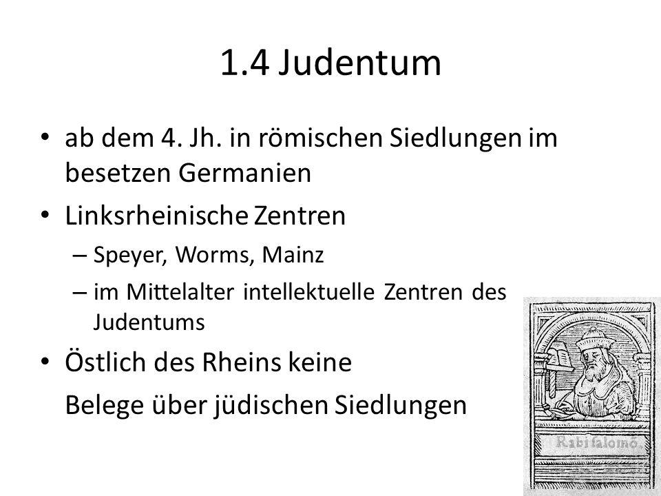 ab dem 4. Jh. in römischen Siedlungen im besetzen Germanien Linksrheinische Zentren – Speyer, Worms, Mainz – im Mittelalter intellektuelle Zentren des