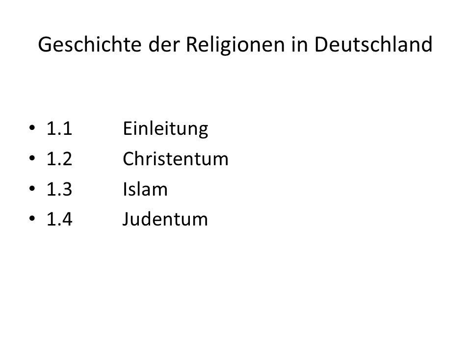 1.1Einleitung 1.2Christentum 1.3Islam 1.4Judentum