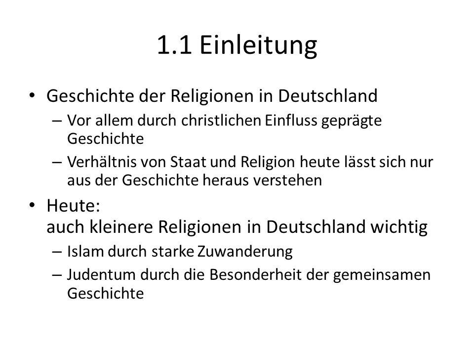 Geschichte der Religionen in Deutschland – Vor allem durch christlichen Einfluss geprägte Geschichte – Verhältnis von Staat und Religion heute lässt s