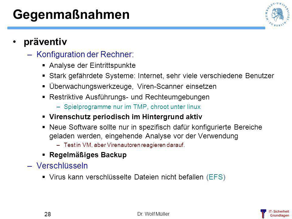IT-Sicherheit Grundlagen Dr. Wolf Müller 28 Gegenmaßnahmen präventiv –Konfiguration der Rechner: Analyse der Eintrittspunkte Stark gefährdete Systeme: