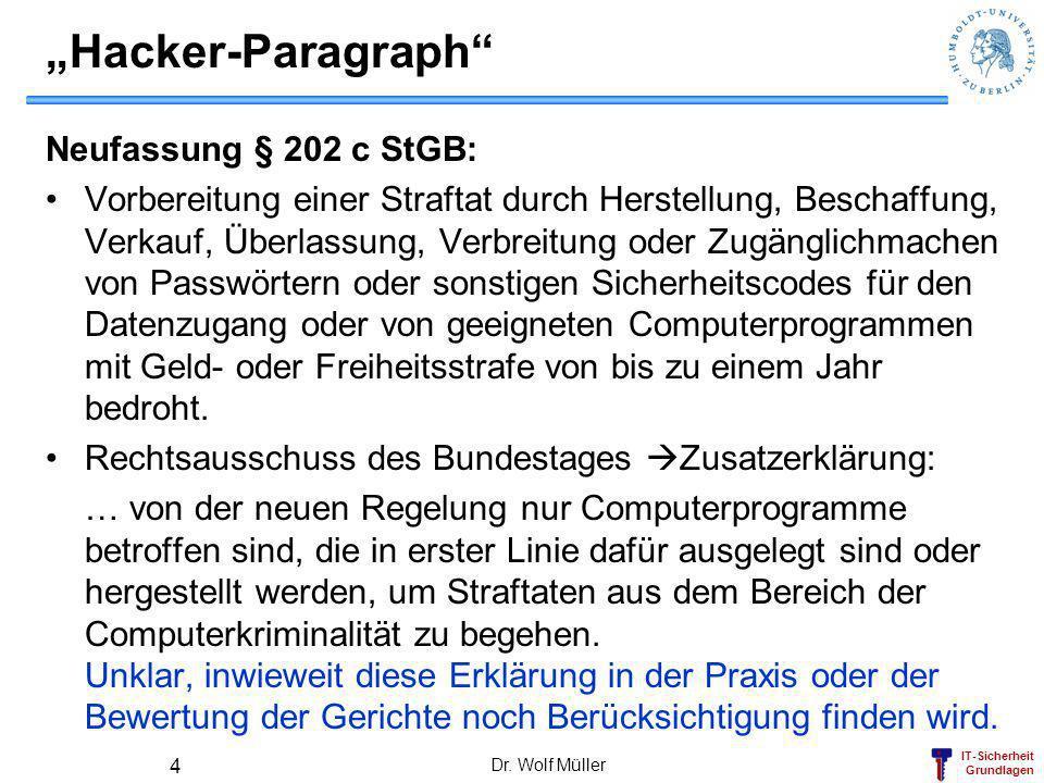 IT-Sicherheit Grundlagen Hacker-Paragraph Neufassung § 202 c StGB: Vorbereitung einer Straftat durch Herstellung, Beschaffung, Verkauf, Überlassung, V
