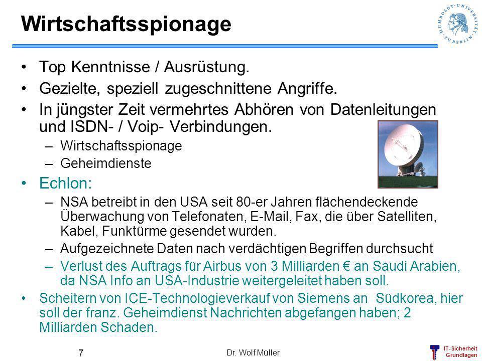 IT-Sicherheit Grundlagen Dr. Wolf Müller 7 Wirtschaftsspionage Top Kenntnisse / Ausrüstung. Gezielte, speziell zugeschnittene Angriffe. In jüngster Ze