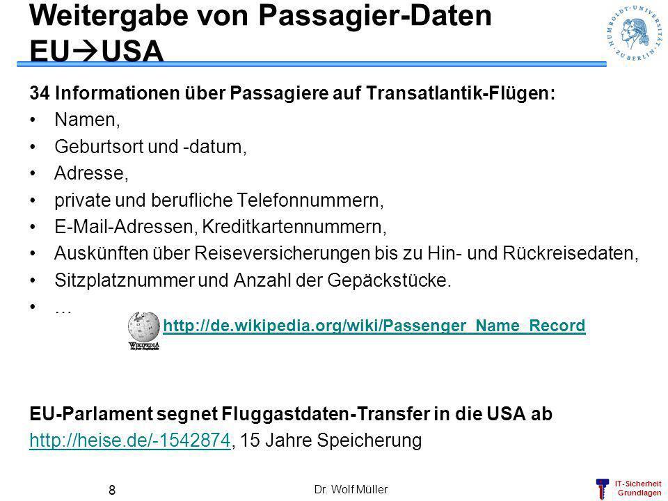 IT-Sicherheit Grundlagen Weitergabe von Passagier-Daten EU USA 34 Informationen über Passagiere auf Transatlantik-Flügen: Namen, Geburtsort und -datum