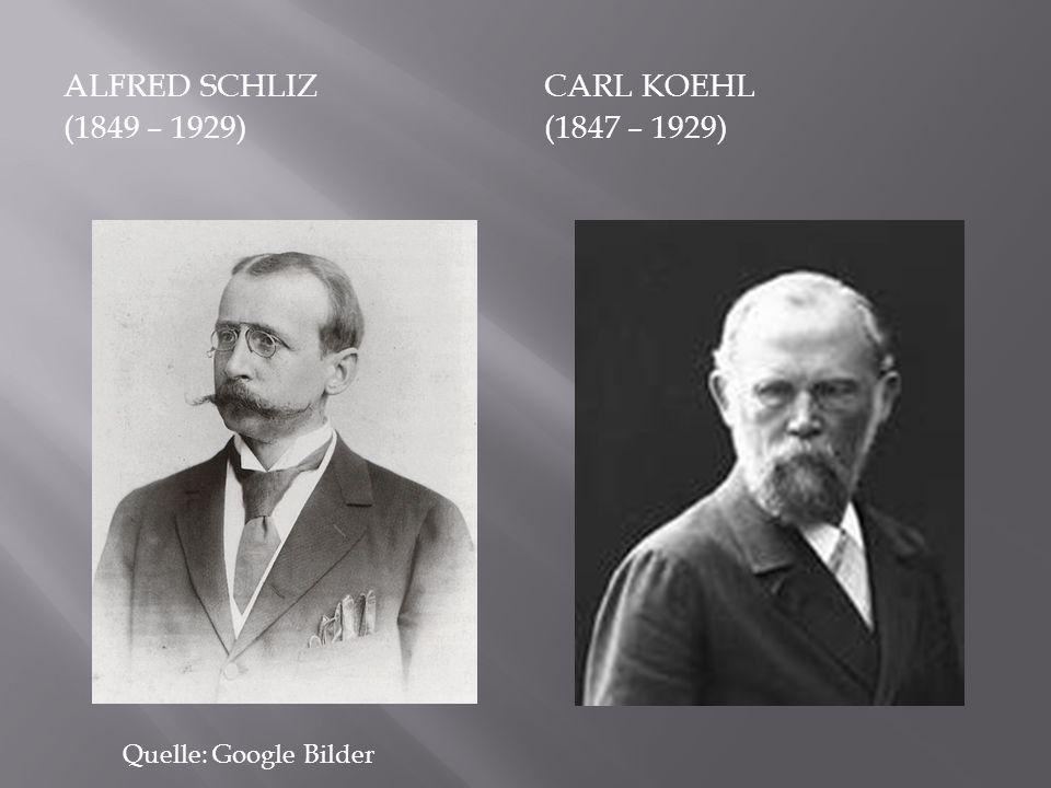 ALFRED SCHLIZ (1849 – 1929) CARL KOEHL (1847 – 1929) Quelle: Google Bilder