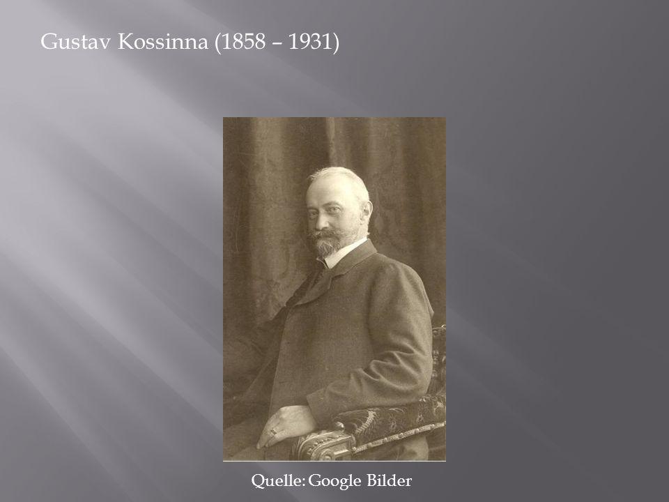Gustav Kossinna (1858 – 1931) Quelle: Google Bilder