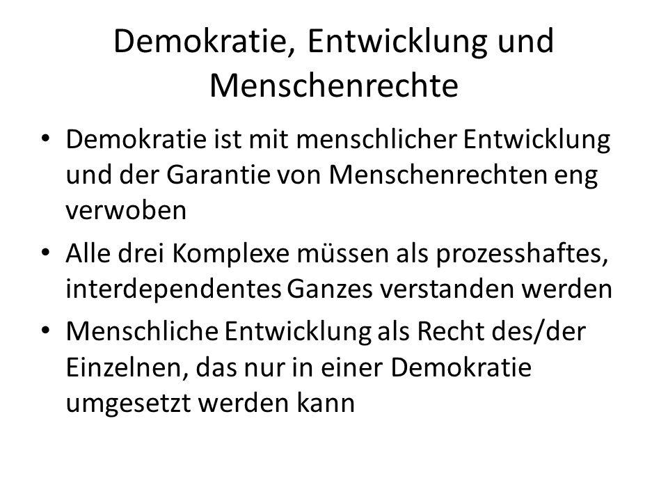 Demokratie, Entwicklung und Menschenrechte Demokratie ist mit menschlicher Entwicklung und der Garantie von Menschenrechten eng verwoben Alle drei Kom