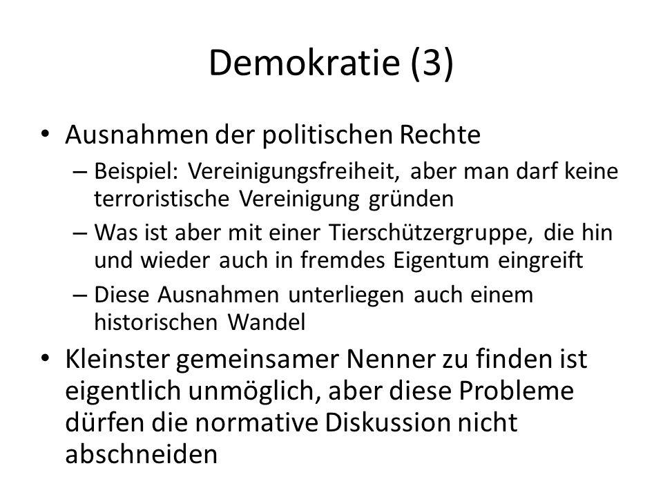 Selbstbestimmtheit der BürgerInnen (1) Geschichte der Demokratie ist ein Kampf um Selbstbestimmtheit Normativer Anspruch, der durch das Rechtssystem abgesicherte ist (subjektive Rechte) Die Zuweisung von Rechten hängt nicht von der sozialen Stellung ab Private Rechte, politische Rechte, soziale Rechte