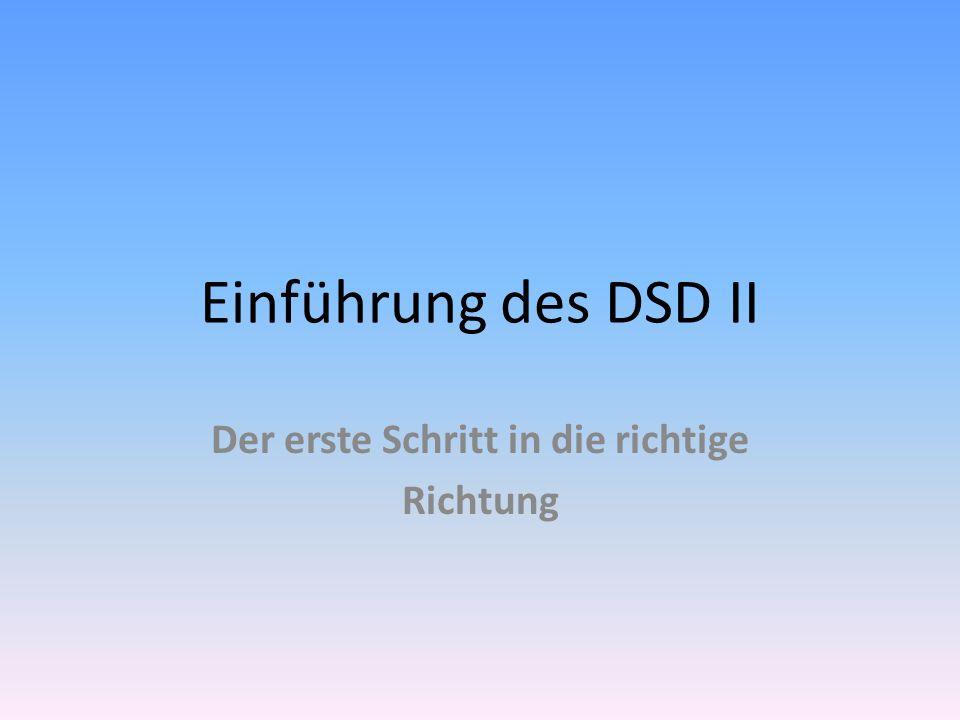 Einführung des DSD II Der erste Schritt in die richtige Richtung