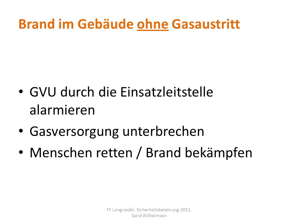 GVU durch die Einsatzleitstelle alarmieren Gasversorgung unterbrechen Menschen retten / Brand bekämpfen FF Langwedel, Sicherheitsbelehrung 2011, Gerd