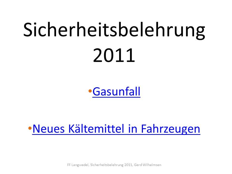 Sicherheitsbelehrung 2011 Gasunfall Neues Kältemittel in Fahrzeugen FF Langwedel, Sicherheitsbelehrung 2011, Gerd Wilhelmsen