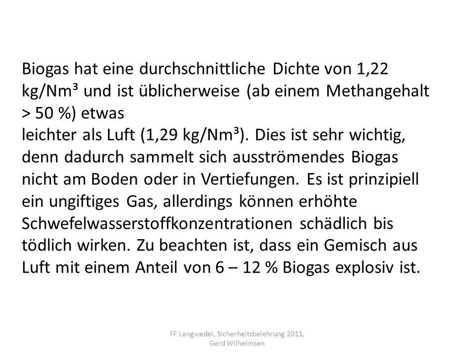 FF Langwedel, Sicherheitsbelehrung 2011, Gerd Wilhelmsen Biogas hat eine durchschnittliche Dichte von 1,22 kg/Nm³ und ist üblicherweise (ab einem Meth