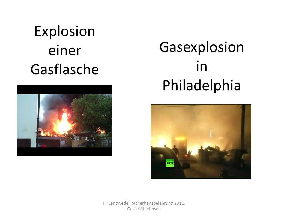 Explosion einer Gasflasche FF Langwedel, Sicherheitsbelehrung 2011, Gerd Wilhelmsen Gasexplosion in Philadelphia