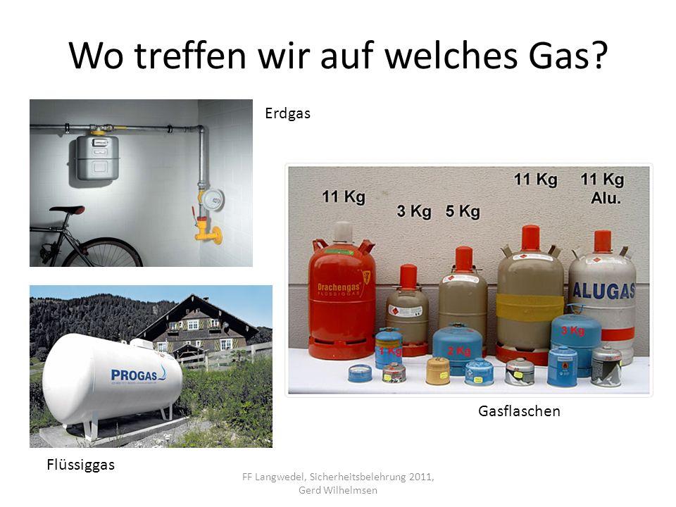 Wo treffen wir auf welches Gas? FF Langwedel, Sicherheitsbelehrung 2011, Gerd Wilhelmsen Erdgas Flüssiggas Gasflaschen
