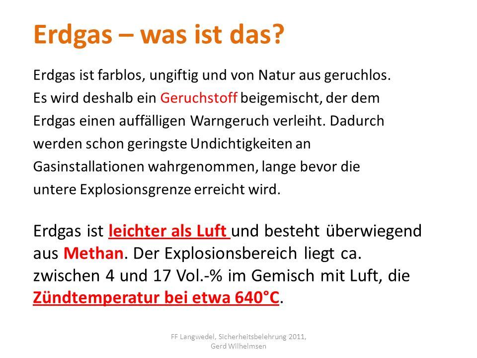 Erdgas gelangt zum Kunden durch Hochdruckleitungen bis etwa 80 bar Mitteldruckleitungen zwischen 100 mbar und 1 bar FF Langwedel, Sicherheitsbelehrung 2011, Gerd Wilhelmsen Erdgas – wie wird es transportiert.