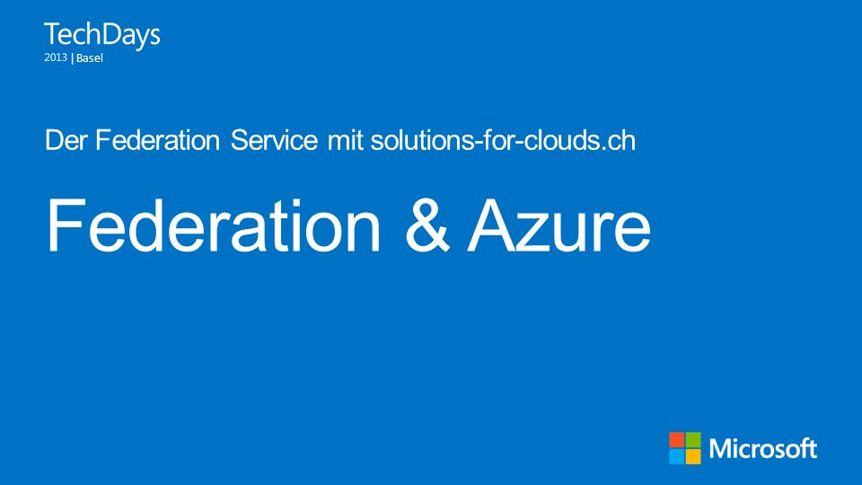 | Basel Federation & Azure Der Federation Service mit solutions-for-clouds.ch
