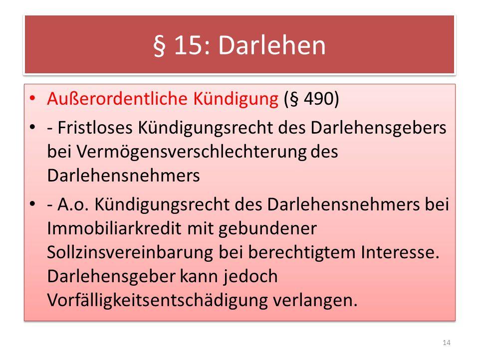 § 15: Darlehen Außerordentliche Kündigung (§ 490) - Fristloses Kündigungsrecht des Darlehensgebers bei Vermögensverschlechterung des Darlehensnehmers - A.o.