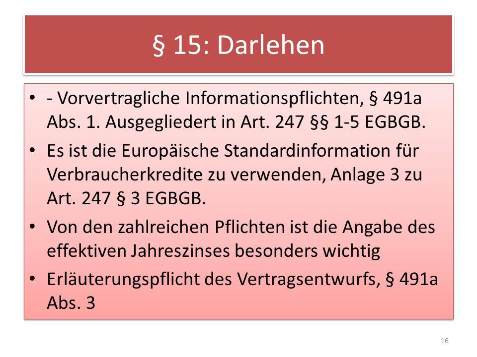 § 15: Darlehen - Vorvertragliche Informationspflichten, § 491a Abs.