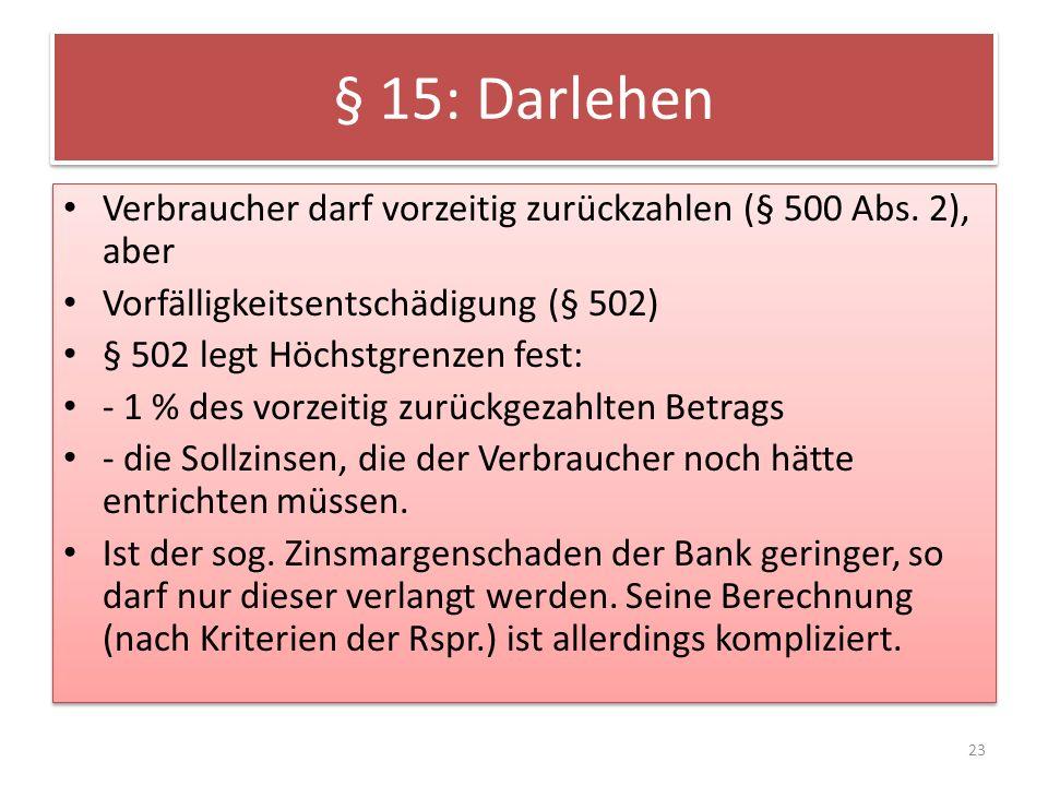 § 15: Darlehen Verbraucher darf vorzeitig zurückzahlen (§ 500 Abs.