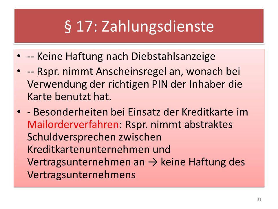§ 17: Zahlungsdienste -- Keine Haftung nach Diebstahlsanzeige -- Rspr.
