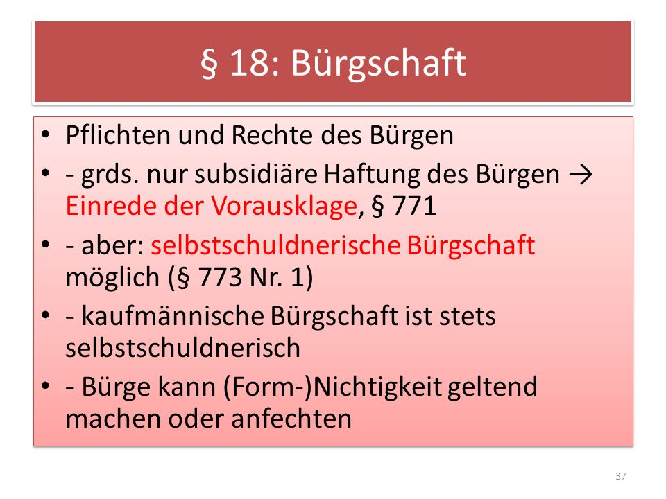 § 18: Bürgschaft Pflichten und Rechte des Bürgen - grds.