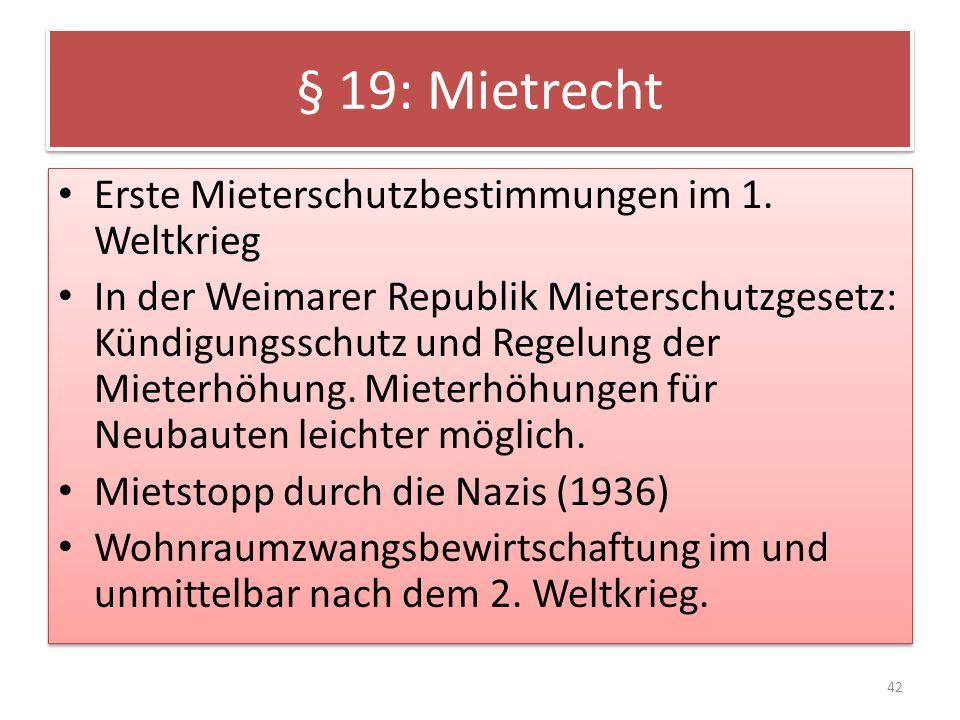 § 19: Mietrecht Erste Mieterschutzbestimmungen im 1.