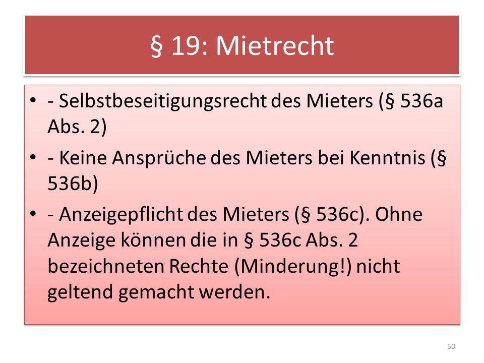 § 19: Mietrecht - Selbstbeseitigungsrecht des Mieters (§ 536a Abs.