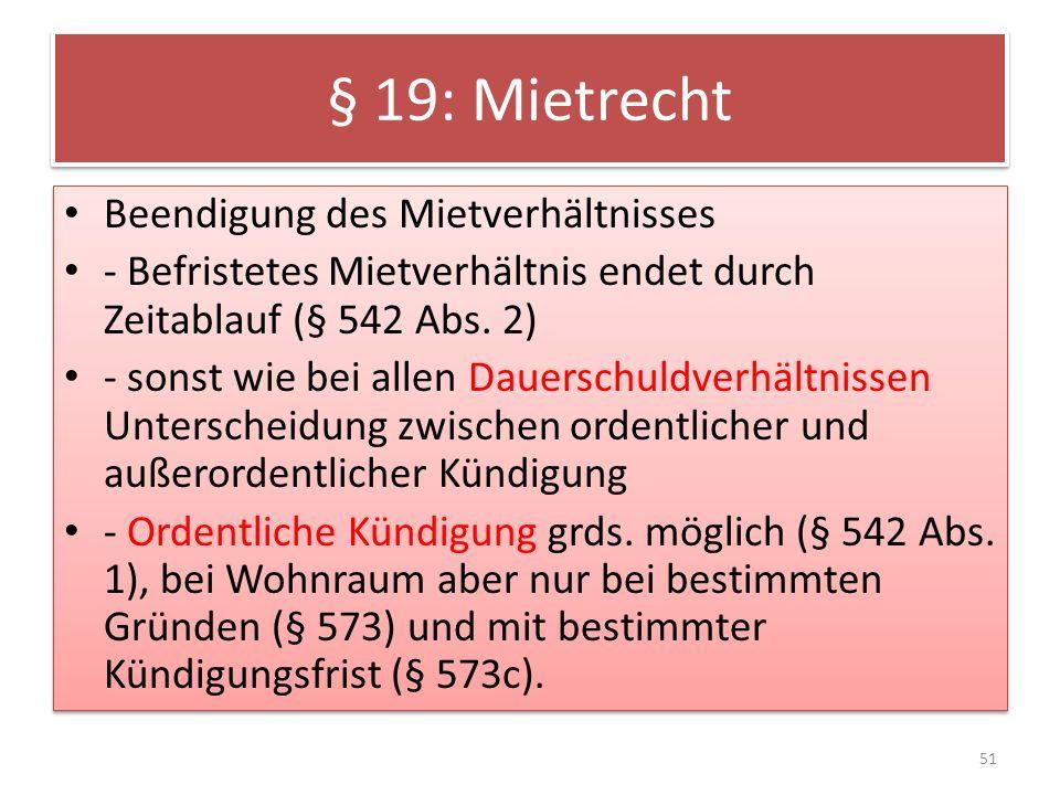 § 19: Mietrecht Beendigung des Mietverhältnisses - Befristetes Mietverhältnis endet durch Zeitablauf (§ 542 Abs.