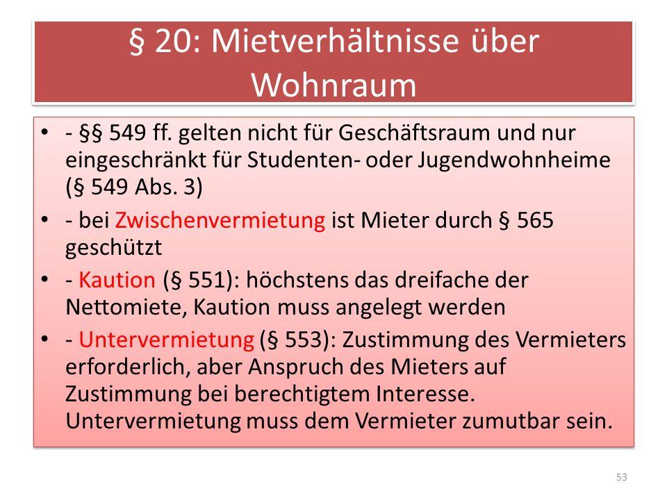 § 20: Mietverhältnisse über Wohnraum - §§ 549 ff.