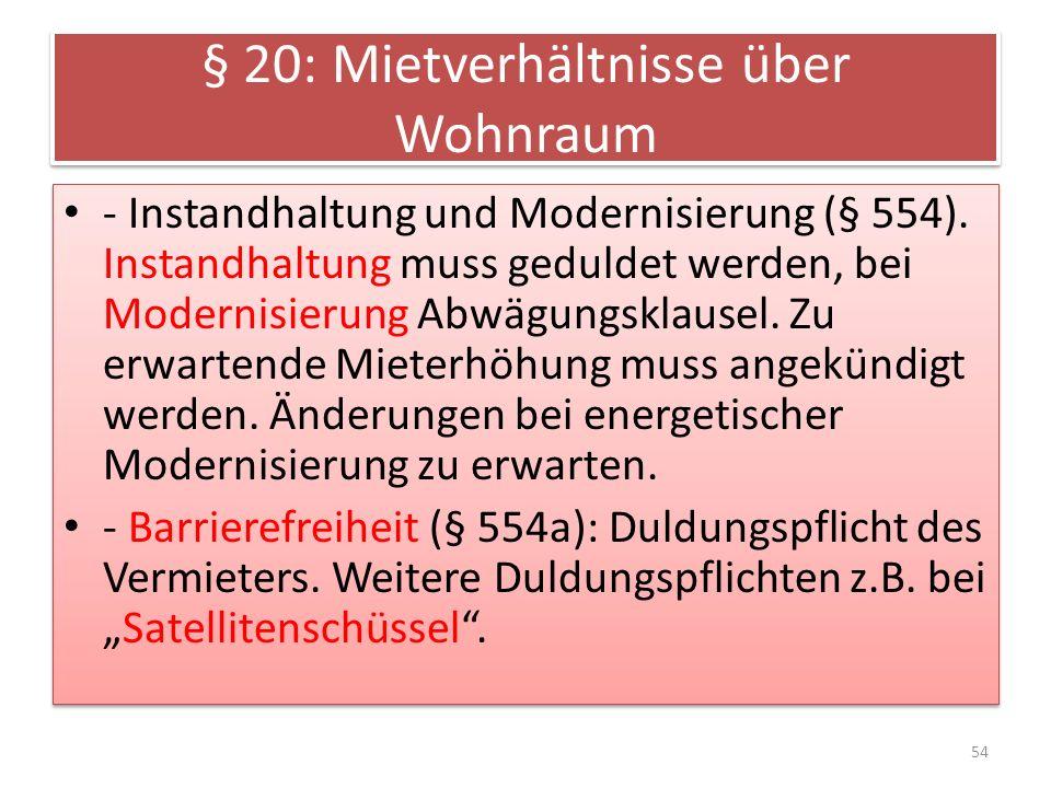 § 20: Mietverhältnisse über Wohnraum - Instandhaltung und Modernisierung (§ 554).