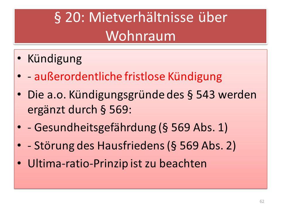 § 20: Mietverhältnisse über Wohnraum Kündigung - außerordentliche fristlose Kündigung Die a.o.