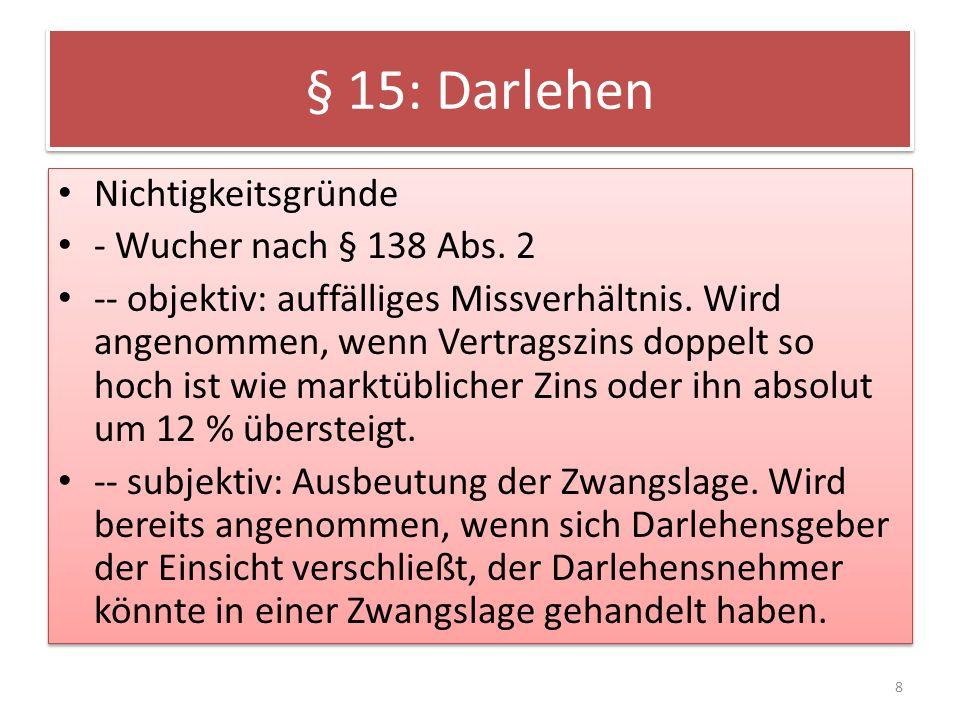 § 15: Darlehen Nichtigkeitsgründe - Wucher nach § 138 Abs.