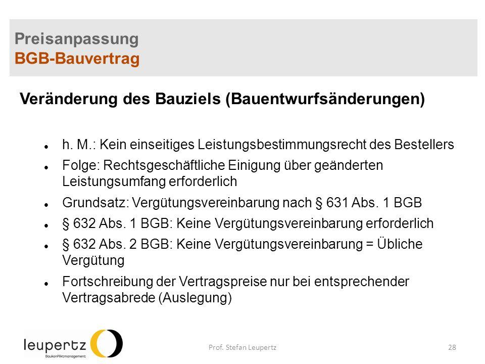 Preisanpassung BGB-Bauvertrag Veränderung des Bauziels (Bauentwurfsänderungen) h.