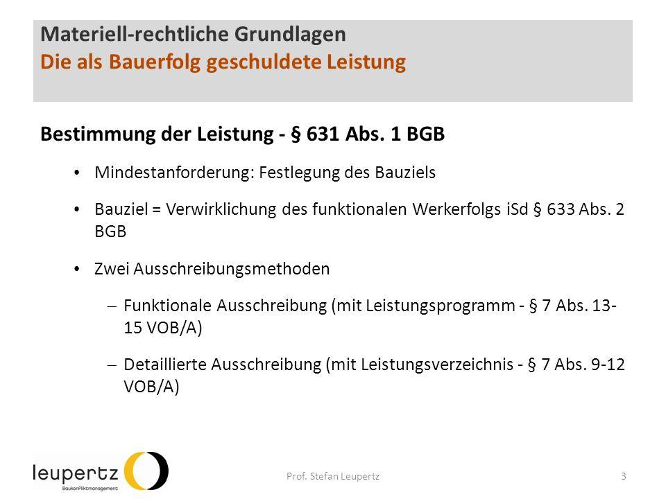 Materiell-rechtliche Grundlagen Die als Bauerfolg geschuldete Leistung Bestimmung der Leistung - § 631 Abs.