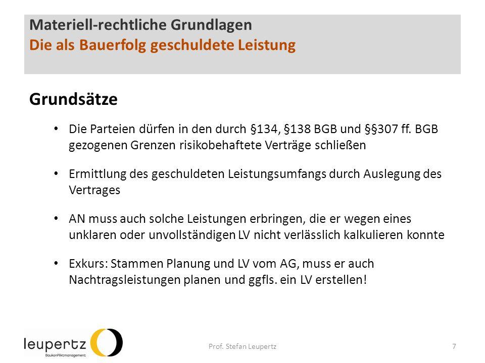 Materiell-rechtliche Grundlagen Die als Bauerfolg geschuldete Leistung Grundsätze Die Parteien dürfen in den durch §134, §138 BGB und §§307 ff.