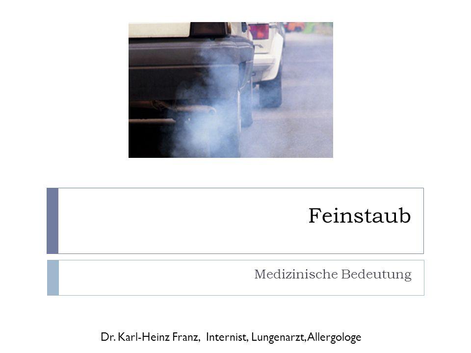 Feinstaub Medizinische Bedeutung Dr. Karl-Heinz Franz, Internist, Lungenarzt, Allergologe