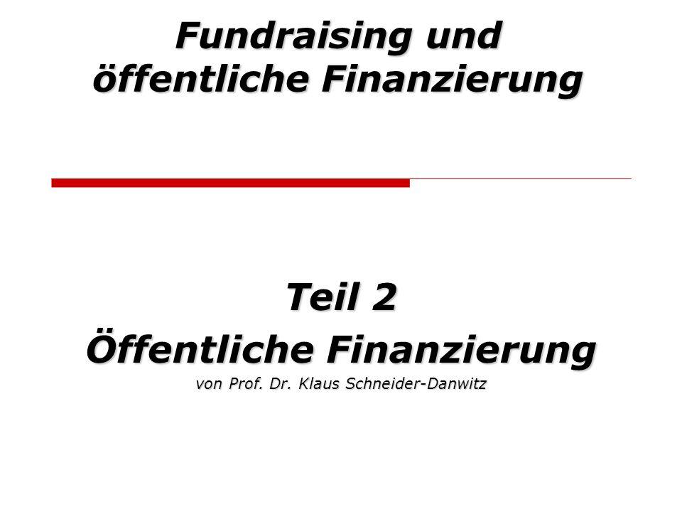 Fundraising und öffentliche Finanzierung Teil 2 Öffentliche Finanzierung von Prof. Dr. Klaus Schneider-Danwitz
