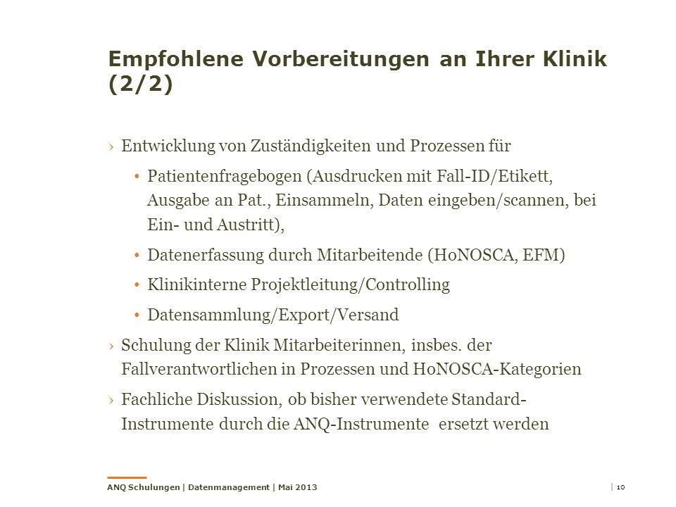 Empfohlene Vorbereitungen an Ihrer Klinik (2/2) Entwicklung von Zuständigkeiten und Prozessen für Patientenfragebogen (Ausdrucken mit Fall-ID/Etikett,