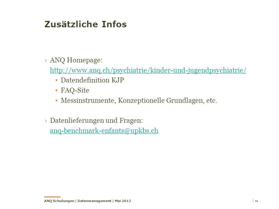 Zusätzliche Infos ANQ Homepage: http://www.anq.ch/psychiatrie/kinder-und-jugendpsychiatrie/ http://www.anq.ch/psychiatrie/kinder-und-jugendpsychiatrie